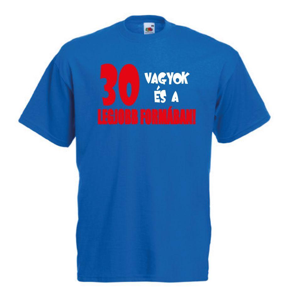Születésnapi póló - A legjobb formában - Ajándéktárgyak b8e14098c2